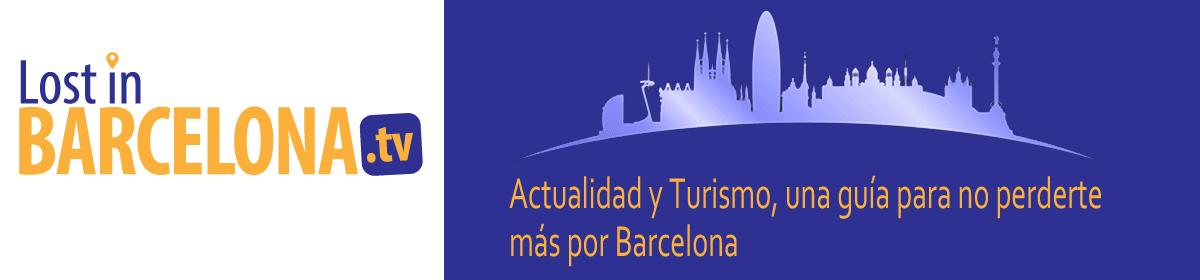 Lost in Barcelona – Actualidad y guía para visitar Barcelona